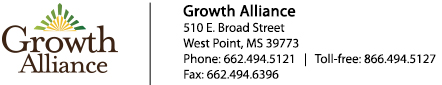 Growth Alliance | 510 E. Broad Street | West Point, MS 39773 | Phone: 662.494.5121 | Toll-free: 866.494.5127 | Fax: 662.494.6396